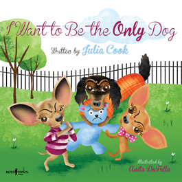 I Want to Be the Only Dog by Julia Cook Item # 55-038