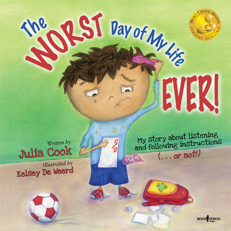 The Worst Day of My Life Ever - Julia Cook
